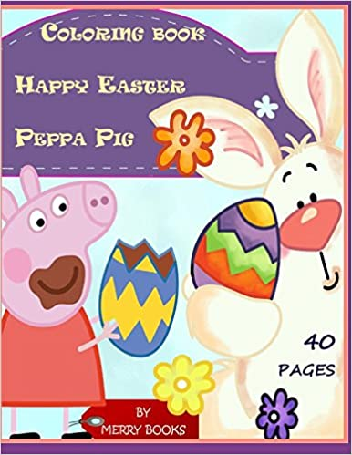 Happy Easter Peppa Pig Coloring Book Coloring Pages Perfect For