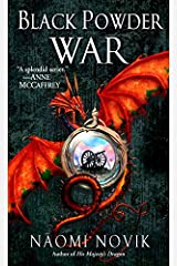Black Powder War: A Novel of Temeraire Kindle Edition