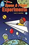 No-Sweat Science: Space and Flight Experiments, Louis V. Loeschnig, 1402723342