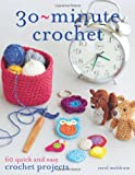 30 Minute Crochet: What Can You Crochet in Half an Hour or Less?