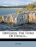Odysseus, the Hero of Ithaca..., , 1272938840