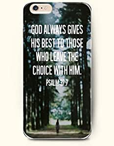iPhone 6 Case,OOFIT iPhone 6 (4.7) Hard Case **NEW** Case with the Design of god always gives his best to those who leave the choice with him psalm 37:7 - Case for Apple iPhone iPhone 6 (4.7) (2014) Verizon, AT&T Sprint, T-mobile