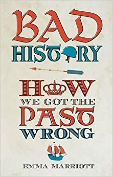Book Bad History: How We Got the Past Wrong