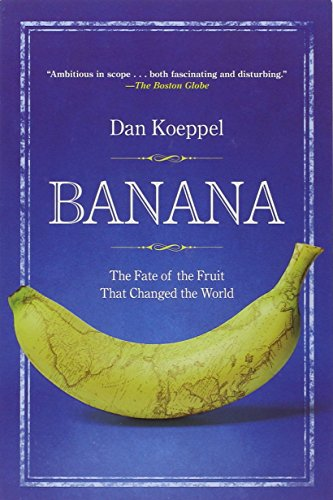 Price comparison product image Banana: The Fate of the Fruit That Changed the World