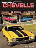 Standard Catalog of Chevelle 1964-1987, John Gunnell, 0873495756
