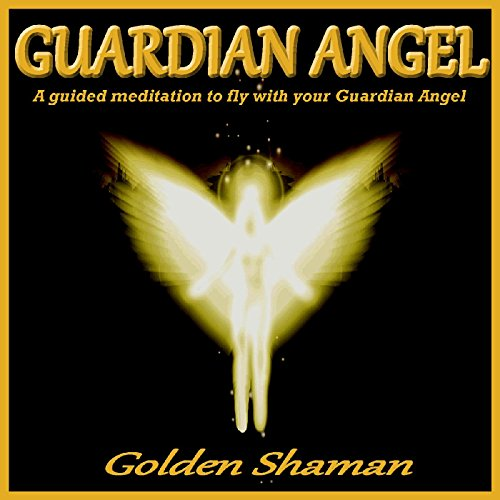 Meeting Your Guardian Angel - Guided Meditation - Guardian Angel Guide