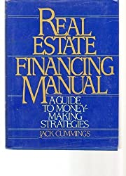 Real Estate Financing Manual: A Guide to Money-Making Strategies