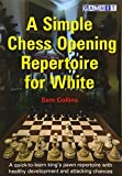 A Simple Chess Opening Repertoire For White-Sam Collins