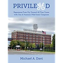 PrivileGEd: Experiences From My Unusual 40-Year Career with One of America's Most Iconic Companies