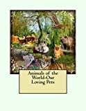 img - for Animals of the World-Our Loving Pets book / textbook / text book