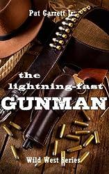 The Lightning-Fast Gunman: Wild West Series