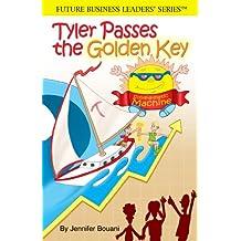 Tyler Passes The Golden Key (Future Business Leaders' Series) Winner Mom's Choice Award GOLD