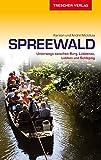 Reiseführer Spreewald: Unterwegs zwischen Burg, Lübbenau, Lübben und Schlepzig (Trescher-Reihe Reisen)