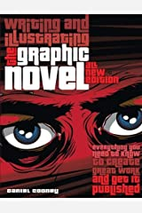 Writing and Illustrating the Graphic Novel: Everything You Need to Know to Create Great Work and Get It Published by Daniel Cooney (2011-04-01) Paperback