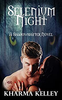 Selenium Night: A Werewolf Shifter Romance (ShadowShifters Novel) by [Kharma Kelley]