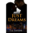 Just Dreams (Brooks Sisters Dreams Series Book 1)