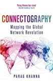 Connectography: Mapping the Global Network Revolution