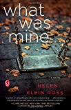 img - for What Was Mine: A Novel book / textbook / text book