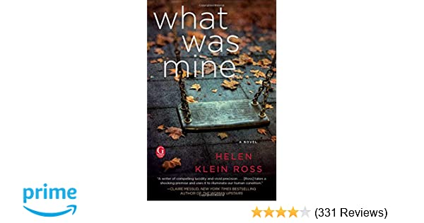 What Was Mine A Book Club Recommendation Helen Klein Ross