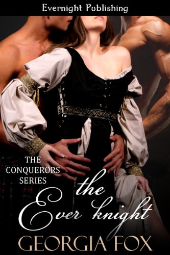 The Ever Knight (The Conquerors Book 1) (Georgia Fox The Conquerors)