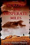Across the Desperate Miles, Patrick Murphy, 061547585X