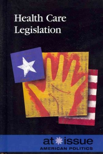 Read Online Health Care Legislation (At Issue) pdf