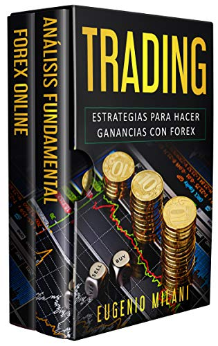 TRADING: Estrategias para hacer ganancias con forex por Eugenio Milani