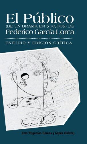Descargar Libro El Publico De Federico Garcia Lorca: Estudio Y Edicion Critica. Luis Trigueros-ramos Y. Lopez