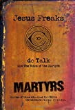 img - for Jesus Freaks: Martyrs: Stories of Those Who Stood for Jesus: The Ultimate Jesus Freaks book / textbook / text book