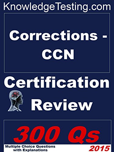 Corrections-CCN Certification Review (Certification in Correction Nursing Book 1) Pdf