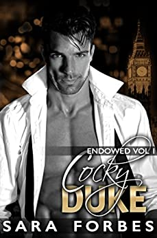 Cocky Duke: A Modern Aristocracy Billionaire Romance (Endowed Book 1) by [Forbes, Sara]