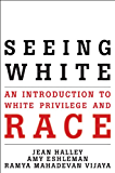 Seeing White: An Introduction to White Privilege and Race