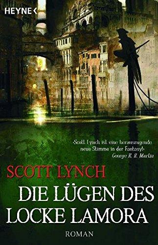 Die Lügen des Locke Lamora: Band 1 - Roman Taschenbuch – 2. April 2007 Scott Lynch Ingrid Herrmann-Nytko Heyne Verlag 3453530918