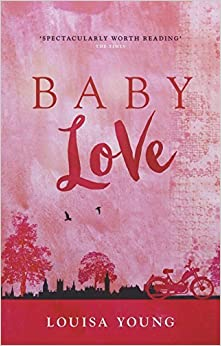 Baby Love (The Angeline Gower Trilogy, Book 1) by Louisa Young (2015-10-08)