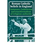 img - for [ [ [ Roman Catholic Beliefs in England: Customary Catholicism and Transformations of Religious Authority[ ROMAN CATHOLIC BELIEFS IN ENGLAND: CUSTOMARY CATHOLICISM AND TRANSFORMATIONS OF RELIGIOUS AUTHORITY ] By Hornsby-Smith, Michael P. ( Author )Jan-01-2009 Paperback book / textbook / text book