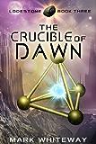 The Crucible of Dawn Sci-Fi Adventure (Lodestone Book 3)