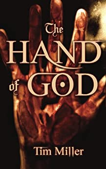 The Hand of God by [Miller, Tim]