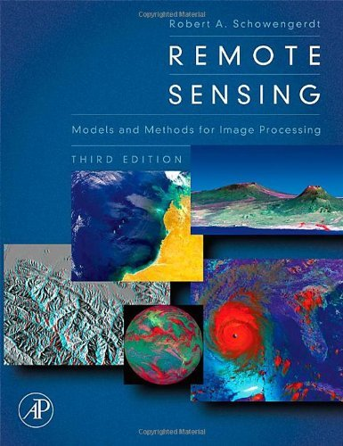 By Robert A. Schowengerdt - Remote Sensing: Models and Methods for Image Processing: 3rd (third) Edition pdf epub