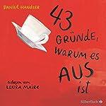 43 Gründe, warum es AUS ist | Daniel Handler