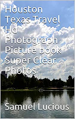 Houston Texas Travel Hd Photograph Picture book Super Clear Photos