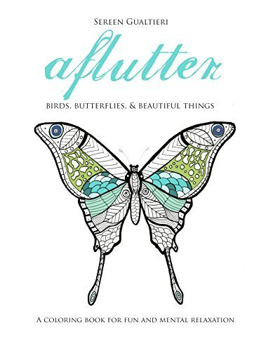 Aflutter: An Adult Coloring Book for Fun and Mental Relaxation PDF