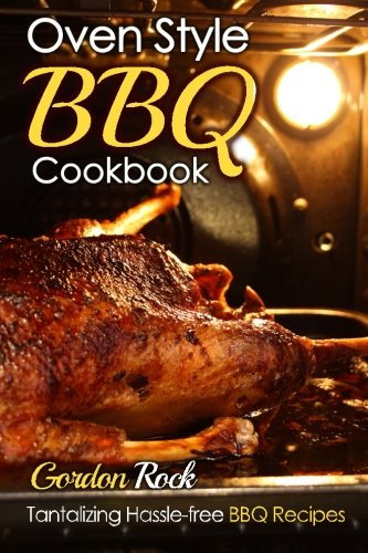 Oven Style BBQ Cookbook Tantalizing