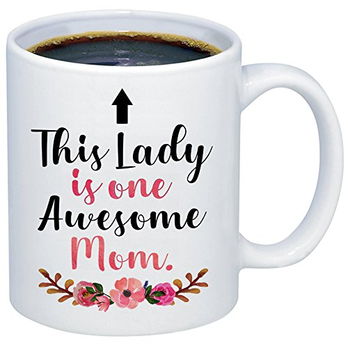MyCozyCups Mother's Day Gift - This Lady Is One Awesome Mom Coffee Mug - Funny Touching Quote 11oz Ceramic Cup For Birthday, Christmas, Valentine's Day, Anniversary From Daughter, Son, or Husband (Gifts Christmas 1)