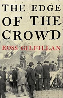 The Edge of the Crowd by Gilfillan, Ross (2001)
