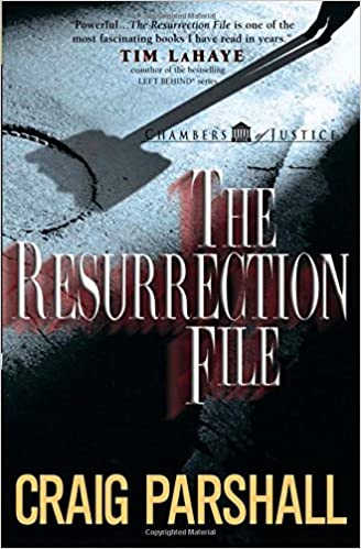 The Resurrection File (Chambers of Justice) by Craig Parshall (2004-01-01)