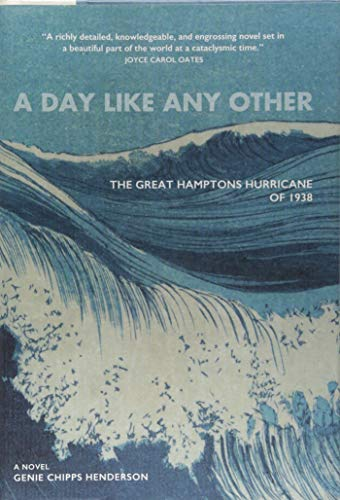 A Day Like Any Other: The Great Hamptons Hurricane of 1938: A Novel
