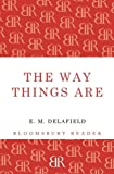 The Way Things Are, E. M. Delafield, 1448204283