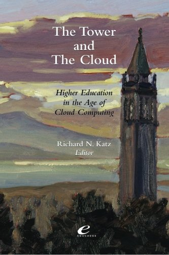 Download The Tower and the Cloud: Higher Education in the Age of Cloud Computing PDF