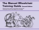 The Manual Wheelchair Training Guide, Peter Axelson and Jean Minkel, 188263215X
