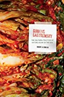 Dubious Gastronomy: The Cultural Politics of Eating Asian in the USA Front Cover